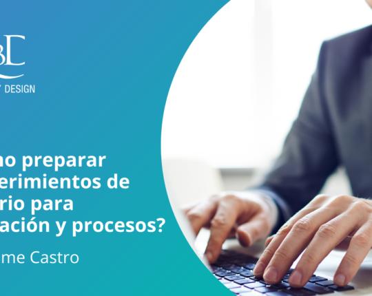 ¿Cómo preparar requerimientos de usuario para validación y procesos?
